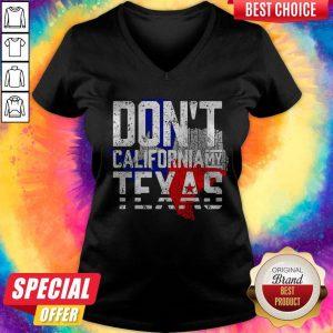 Nice Don't California My Texas V-neck