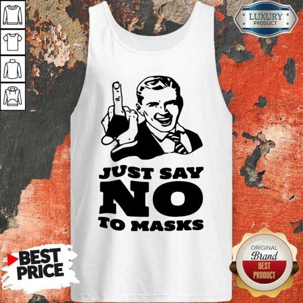 Nice Just Say No To Masks Tank TopNice Just Say No To Masks Tank Top
