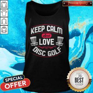 Nice Keep Calm And Love Disc Golf Tank Top