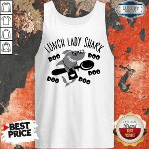 Nice Lunch Lady Shark Tank Top;Nice Lunch Lady Shark Tank Top;
