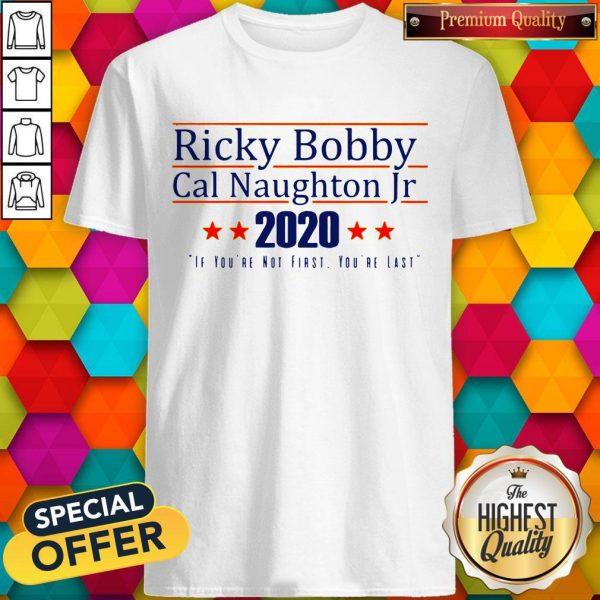 Nice Ricky Bobby Cal Naughton Jr 2020 Shirt