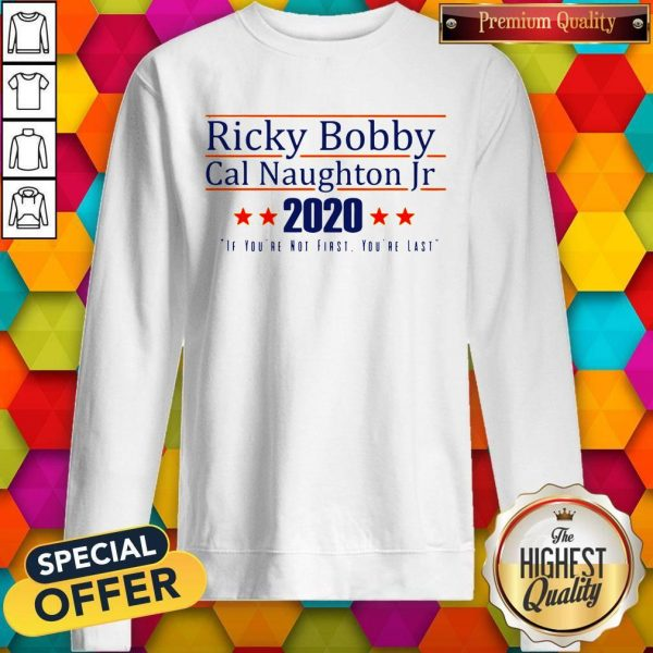 Nice Ricky Bobby Cal Naughton Jr 2020 Sweatshirt