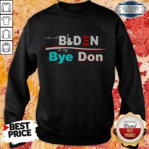 Nice Ridin Witch Biden To Say Bye Don Sweatshirt