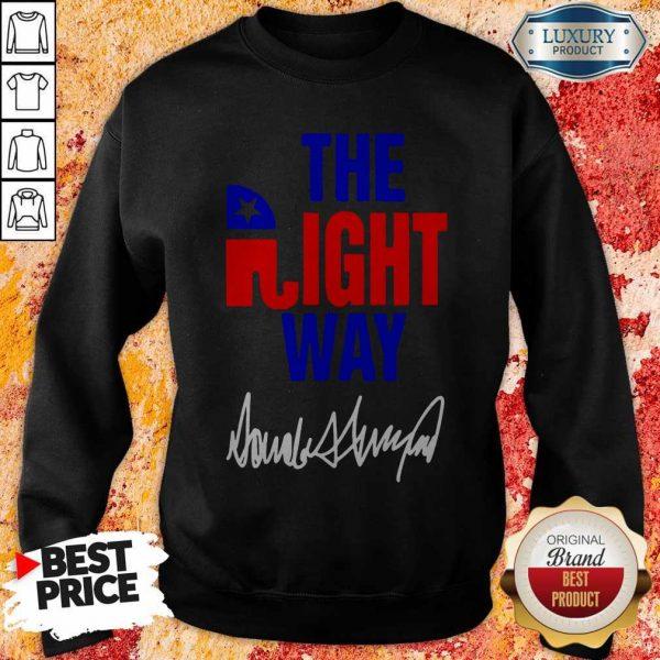 Nice The Right Way Sweatshirt