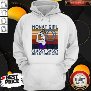 Official Monat Girl Classy Sassy And A Bit Smart Assy Vintage Hoodie