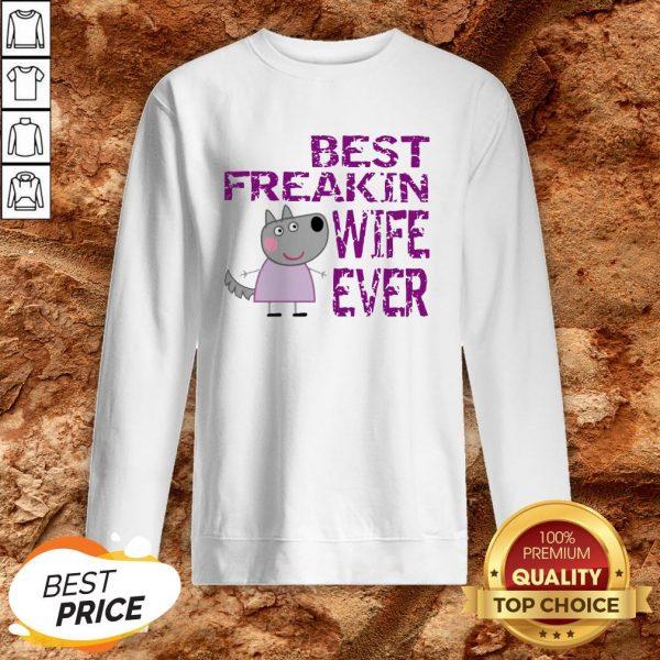 Peppa Pig Best Freakin Wife Ever Sweatshirt