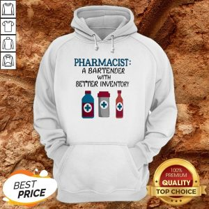Pharmacist A Bartender With Better Inventory Hoodie