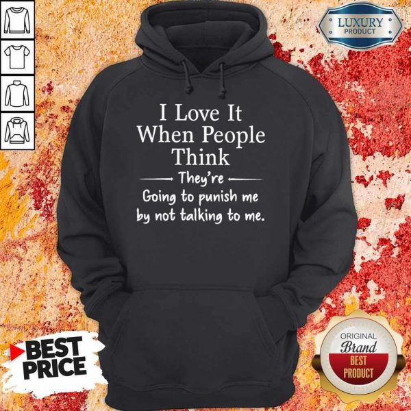 premium-i-love-it-when-people-think-theyre-going-to-pu hoodie