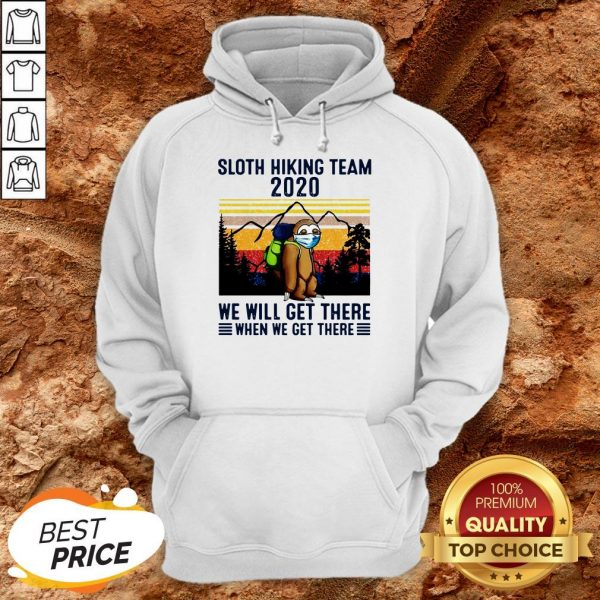 Sloth Hiking Team 2020 We Will Get There When We Get There Vintage Hoodie