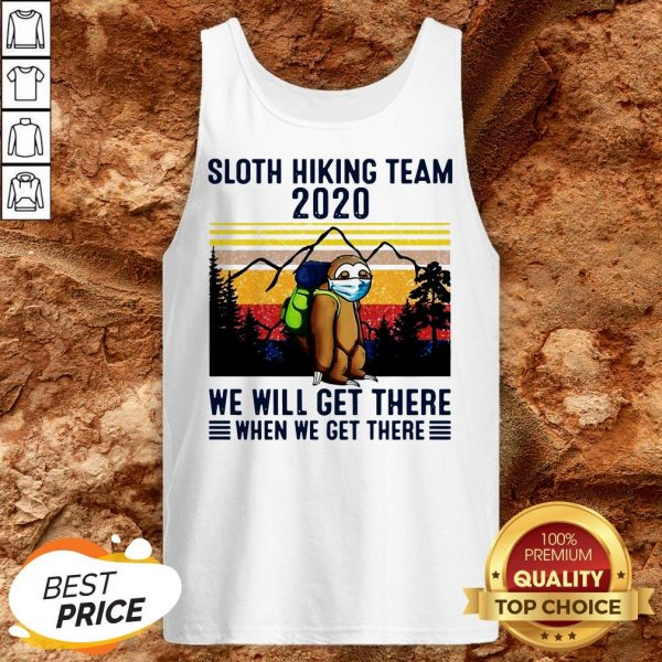 Sloth Hiking Team 2020 We Will Get There When We Get There Vintage Tank Top