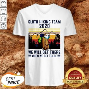 Sloth Hiking Team 2020 We Will Get There When We Get There Vintage V-neck