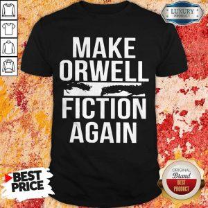 Top Make Orwell Fiction Again Shirt