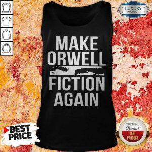 Top Make Orwell Fiction Again tank-top