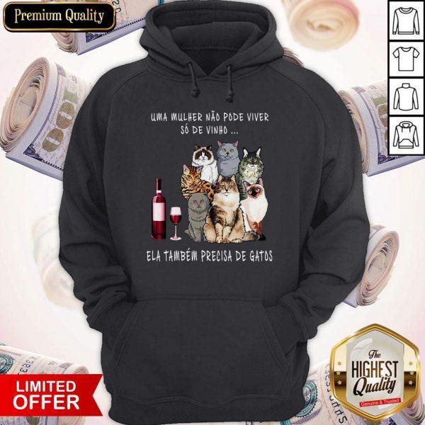 Uma Mulher Nao Pode Viver So De Tambem Precisa De Gatos Hoodie