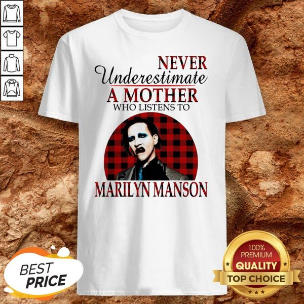 Underestimate A Mother Who Listens To Marilyn Manson ShirtUnderestimate A Mother Who Listens To Marilyn Manson Shirt