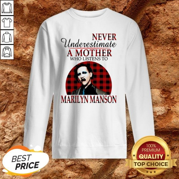 Underestimate A Mother Who Listens To Marilyn Manson SweatshirtUnderestimate A Mother Who Listens To Marilyn Manson Sweatshirt