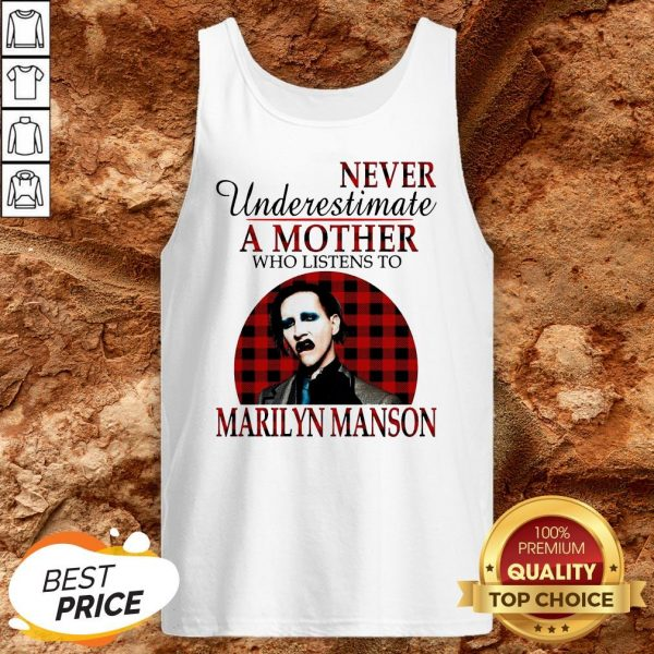 Underestimate A Mother Who Listens To Marilyn Manson Tank Top