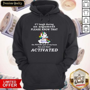 Unicorn If I Laugh During An The Psycho Part Of My Brain Hoodie