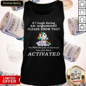 Unicorn If I Laugh During An The Psycho Part Of My Brain Tank Top