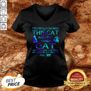 Yes I Really Do Need This Cat There And The Cat In The Other Room V-neck