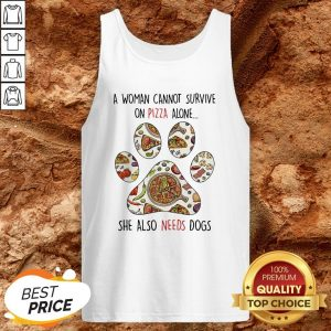 A Woman Can Not Survive On Pizza Needs Dogs Paw Tank Top