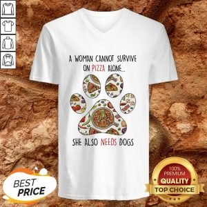 A Woman Can Not Survive On Pizza Needs Dogs Paw V-neck