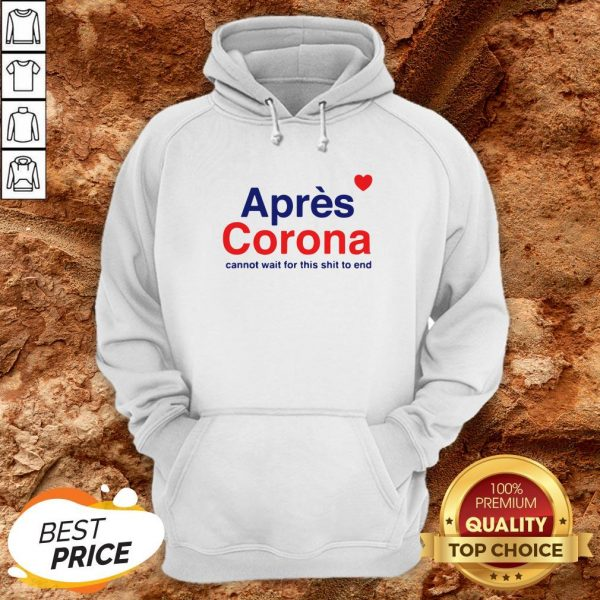 Apres Corona Cannot Wait For This Hoodie