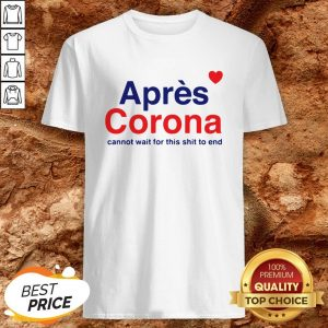Apres Corona Cannot Wait For This Shit