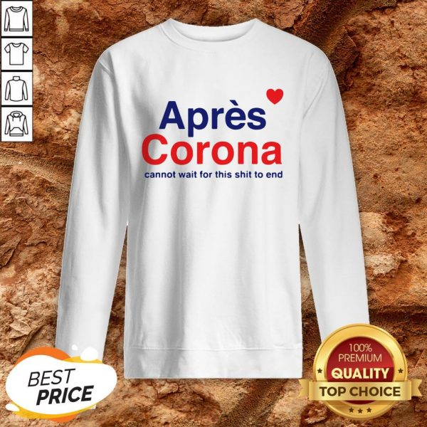Apres Corona Cannot Wait For This Sweatshit