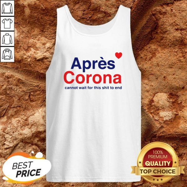 Apres Corona Cannot Wait For This Tank TopApres Corona Cannot Wait For This Tank Top