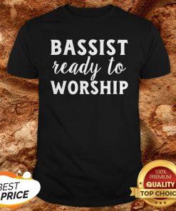 Bassist Reading To Worship ShirtBassist Reading To Worship Shirt