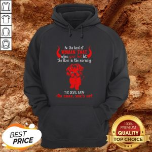 Be The Kind Of Woman That When Your Feet Hit The Floor Hoodie