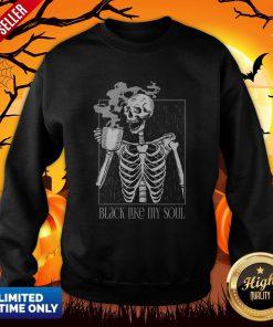 Black Like My Soul Skeleton Drinking Coffee Halloween Day Of The Dead Sweatshirt