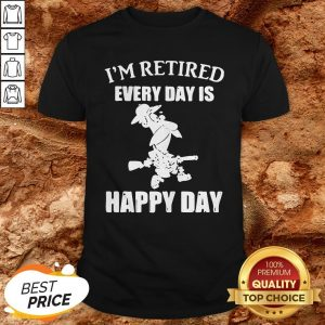 Cartoon I'm Retired Every Hour Is Happy Hour Shirt