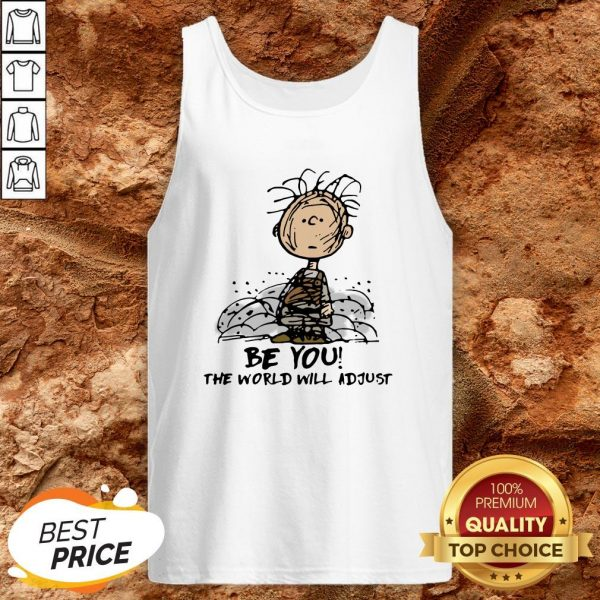 Charlie Brown Be You The World Will Adjust Tank Top
