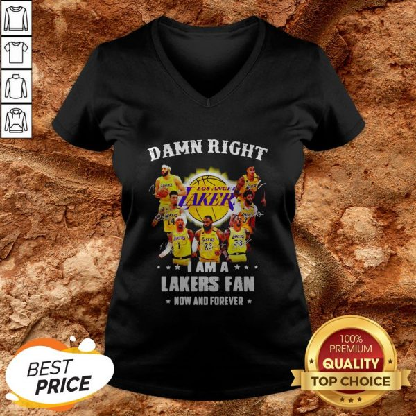 Damn Right I Am A Los Angeles Lakers Fan Now And Forever Signatures V-neck