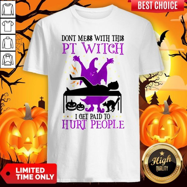 Don't Mess With This Witch I Get Paid To Hurt People Halloween ShirtDon't Mess With This Witch I Get Paid To Hurt People Halloween Shirt