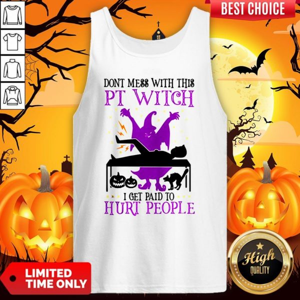 Don't Mess With This Witch I Get Paid To Hurt People Halloween Tank Top