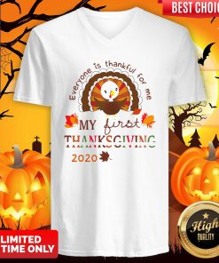 Everyone Is Thankful For Me My First Thanksgiving 2020 V-neck