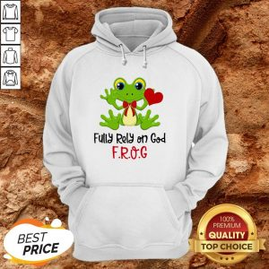 Frog Heart Fully Rely On God Hoodie