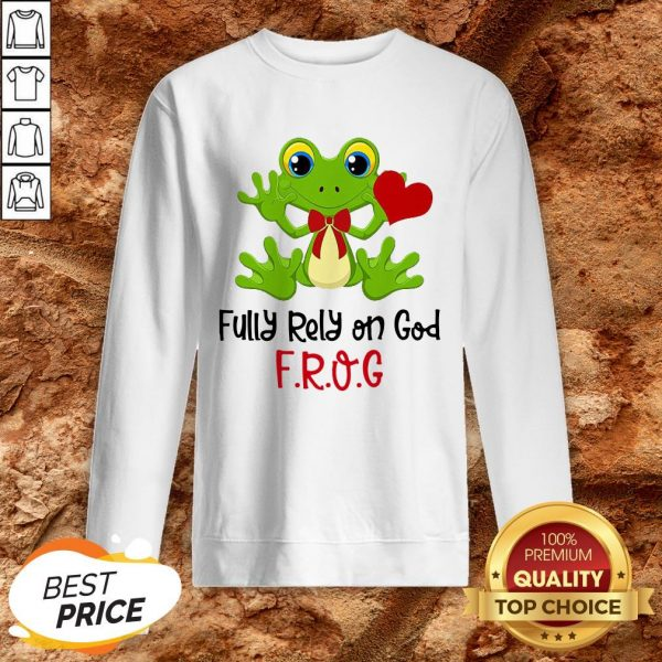 Frog Heart Fully Rely On God Sweatshirt