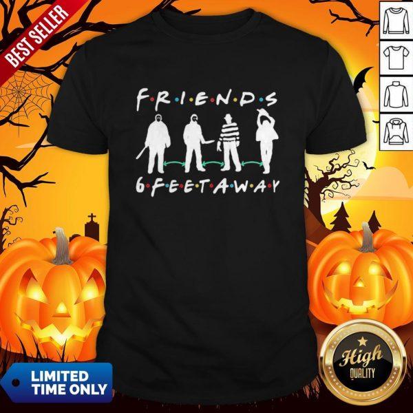 Halloween Horror Characters Mask Friends 6 Feet Away Shirt