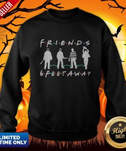 Halloween Horror Characters Mask Friends 6 Feet Away SweatshirtHalloween Horror Characters Mask Friends 6 Feet Away Sweatshirt