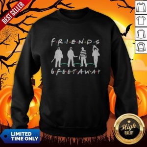 Halloween Horror Characters Mask Friends 6 Feet Away SweatshirtHalloween Horror Characters Mask Friends 6 Feet Away Sweatshirt
