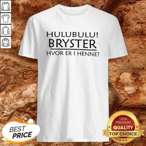 Hulubulu Bryster Hvor Er I Henne Shirt
