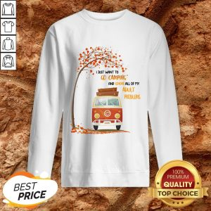 I Just Want To Go Camping And Ignore All Of My Adult Problems SweatshirtI Just Want To Go Camping And Ignore All Of My Adult Problems Sweatshirt