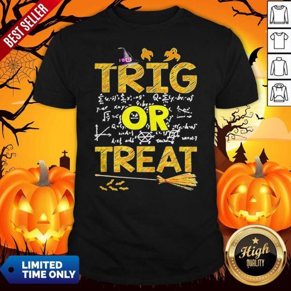 Math Teacher Trig Or Treat StudentSchool College Halloween Shirt