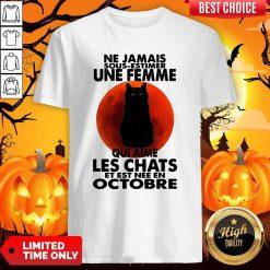 Ne Jamais Sous Estimer Une Femme Qui Aime Les Chats Et Est Nee En Octobre Shirt