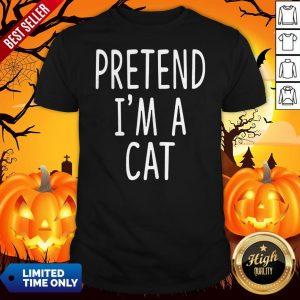 Pretend Im A Cat Halloween Shirt