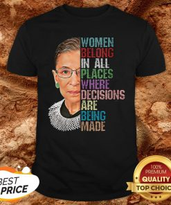 RIP RBG Ruth Bader Ginsburg All Places Where Decisions Are Being Made Shirt